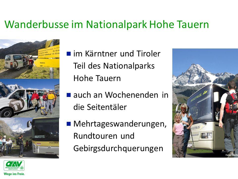  im Kärntner und Tiroler Teil des Nationalparks Hohe Tauern  auch an Wochenenden in die Seitentäler  Mehrtageswanderungen, Rundtouren und Gebirgsdurchquerungen Wanderbusse im Nationalpark Hohe Tauern Foto: OeAV