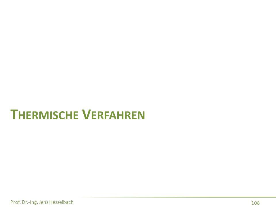 Prof. Dr.-Ing. Jens Hesselbach 108 T HERMISCHE V ERFAHREN