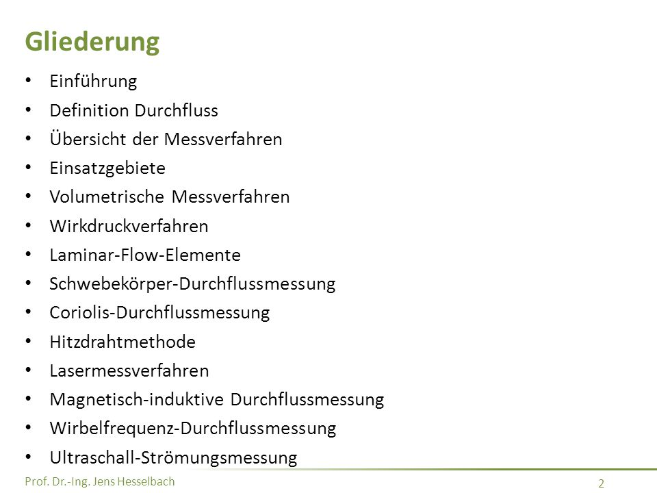 Prof. Dr.-Ing. Jens Hesselbach 2 Gliederung Einführung Definition Durchfluss Übersicht der Messverfahren Einsatzgebiete Volumetrische Messverfahren Wi