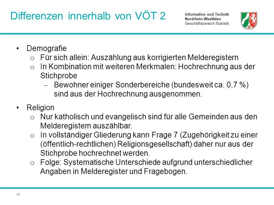 Information und Technik Nordrhein-Westfalen Geschäftsbereich Statistik 17 Demografie o Für sich allein: Auszählung aus korrigierten Melderegistern o I