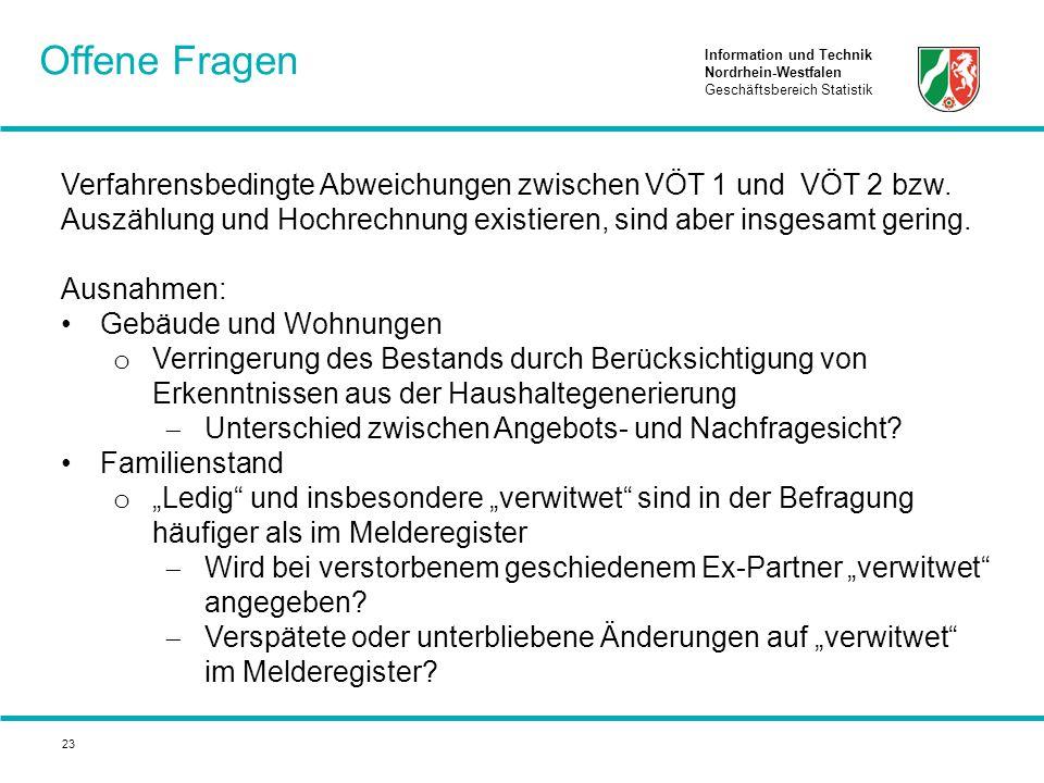 Information und Technik Nordrhein-Westfalen Geschäftsbereich Statistik 23 Verfahrensbedingte Abweichungen zwischen VÖT 1 und VÖT 2 bzw. Auszählung und