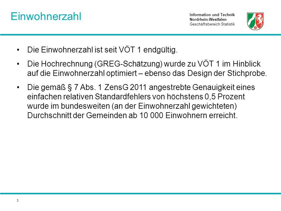 Information und Technik Nordrhein-Westfalen Geschäftsbereich Statistik 3 Die Einwohnerzahl ist seit VÖT 1 endgültig. Die Hochrechnung (GREG-Schätzung)