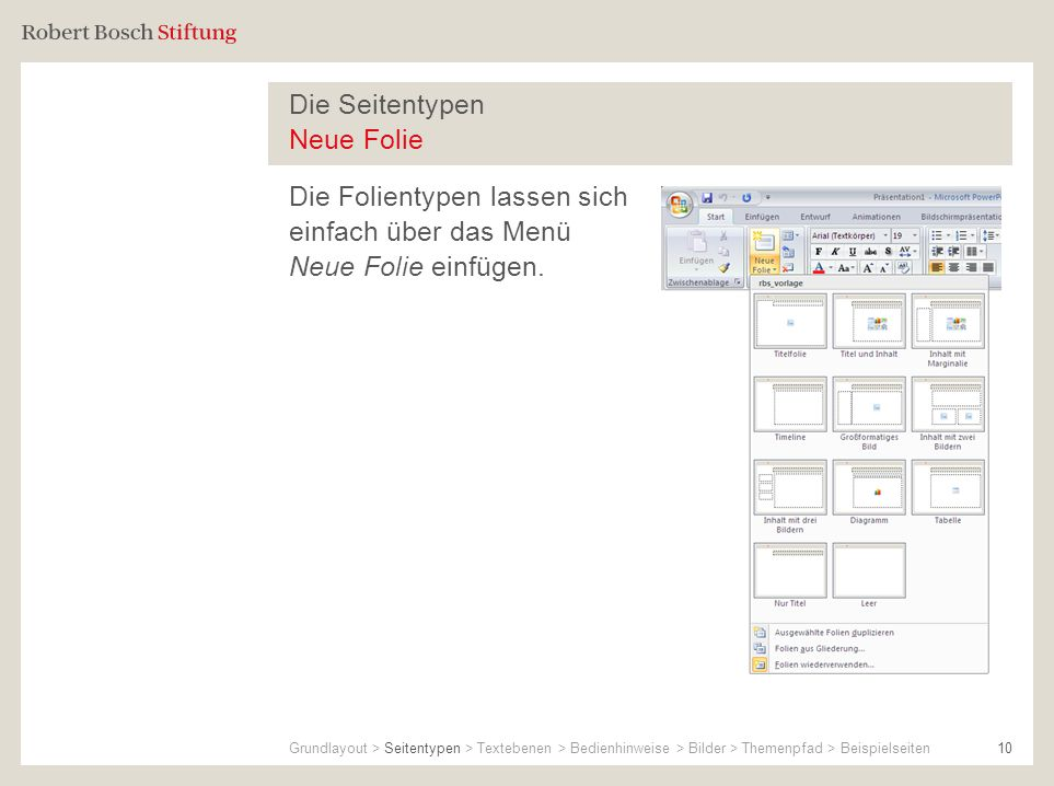 Die Seitentypen Neue Folie Die Folientypen lassen sich einfach über das Menü Neue Folie einfügen. Grundlayout > Seitentypen > Textebenen > Bedienhinwe