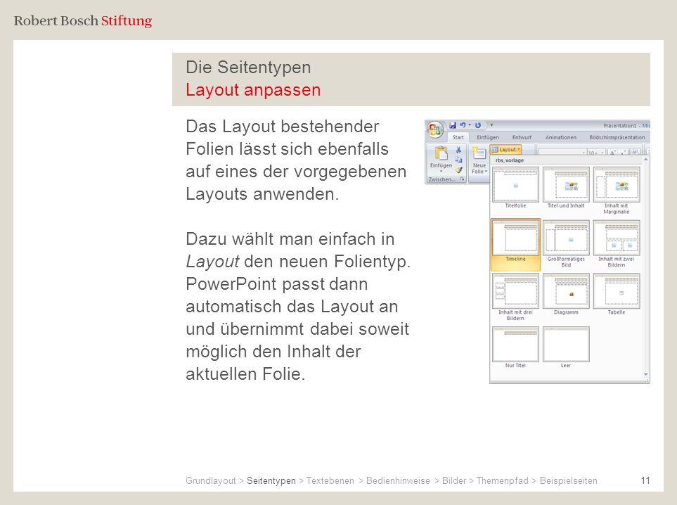 Die Seitentypen Layout anpassen Das Layout bestehender Folien lässt sich ebenfalls auf eines der vorgegebenen Layouts anwenden. Dazu wählt man einfach