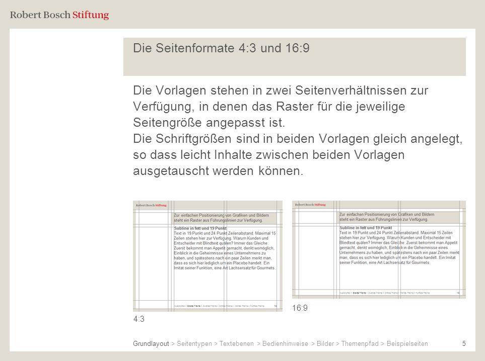 5 Die Seitenformate 4:3 und 16:9 Die Vorlagen stehen in zwei Seitenverhältnissen zur Verfügung, in denen das Raster für die jeweilige Seitengröße ange