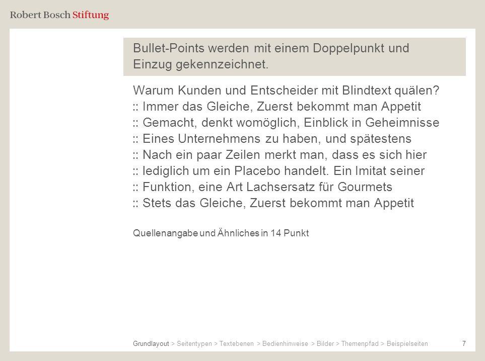 7 Bullet-Points werden mit einem Doppelpunkt und Einzug gekennzeichnet. Warum Kunden und Entscheider mit Blindtext quälen? Immer das Gleiche, Zuerst b