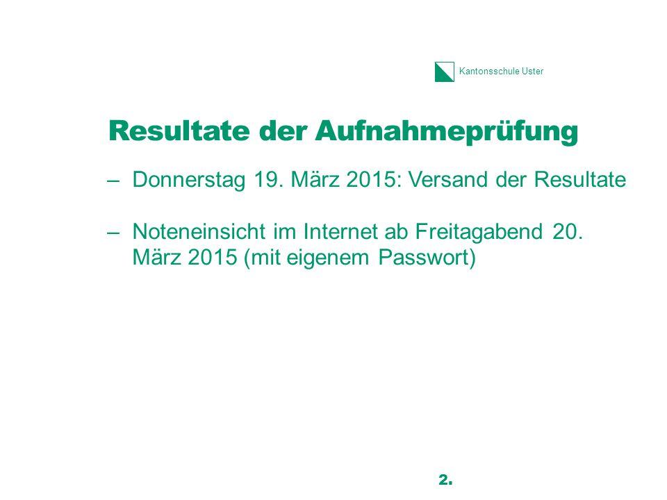 Kantonsschule Uster Resultate der Aufnahmeprüfung –Donnerstag 19.