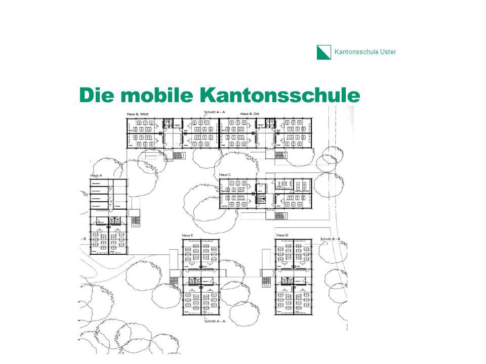 Kantonsschule Uster Die mobile Kantonsschule –ein zweigeschossiger Modulbau –zeitgemäss und umweltfreundlich –flexibel und mobil 3.