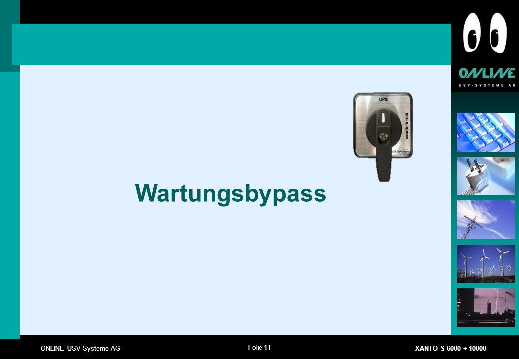 Folie 11 ONLINE USV-Systeme AG XANTO S 6000 + 10000 Wartungsbypass