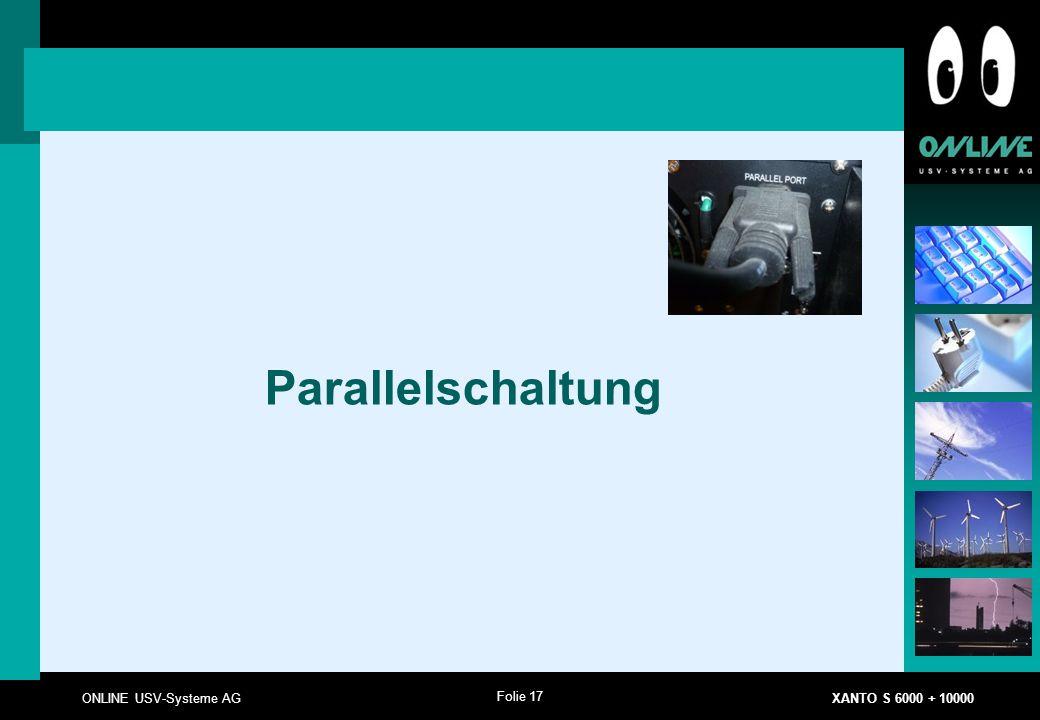 Folie 17 ONLINE USV-Systeme AG XANTO S 6000 + 10000 Parallelschaltung