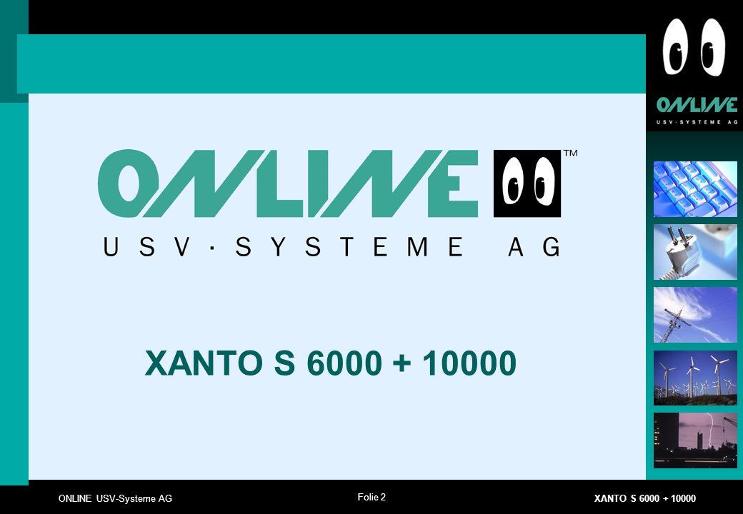 Folie 2 ONLINE USV-Systeme AG XANTO S 6000 + 10000