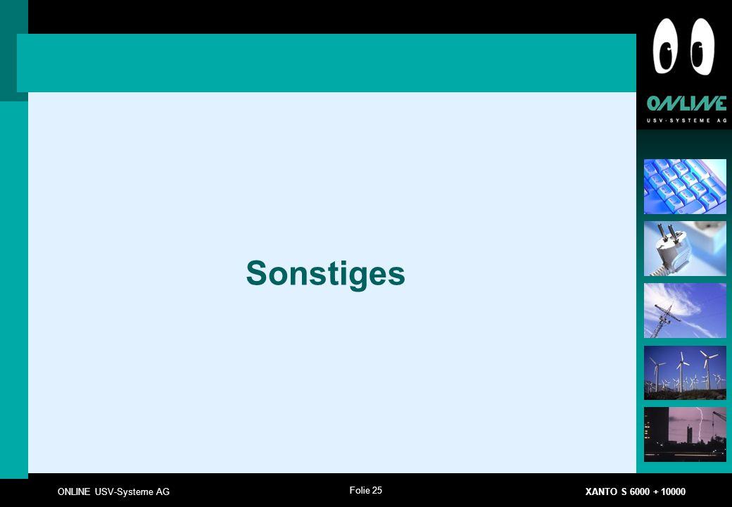 Folie 25 ONLINE USV-Systeme AG XANTO S 6000 + 10000 Sonstiges