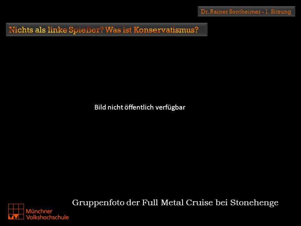 Dr. Rainer Sontheimer - 1. Sitzung Gruppenfoto der Full Metal Cruise bei Stonehenge Bild nicht öffentlich verfügbar