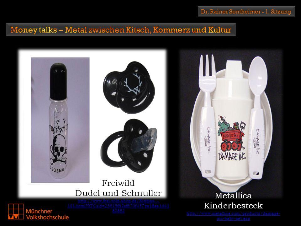 Dr. Rainer Sontheimer - 1. Sitzung Freiwild Dudel und Schnuller http://www.frei-wild-shop.de/Kiddies--- 101.html?XTCsid=25615f62ef670f457be18ae1d41 82
