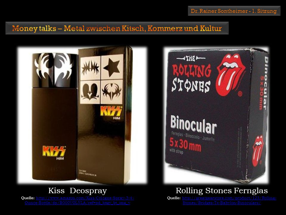 Dr. Rainer Sontheimer - 1. Sitzung Kiss Deospray Quelle: http://www.amazon.com/Kiss-Cologne-Spray-3-4- Ounce-Bottle/dp/B000VOLNLA/ref=pd_bxgy_bt_img_y