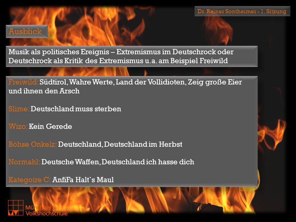 Dr. Rainer Sontheimer - 1. Sitzung Musik als politisches Ereignis – Extremismus im Deutschrock oder Deutschrock als Kritik des Extremismus u.a. am Bei