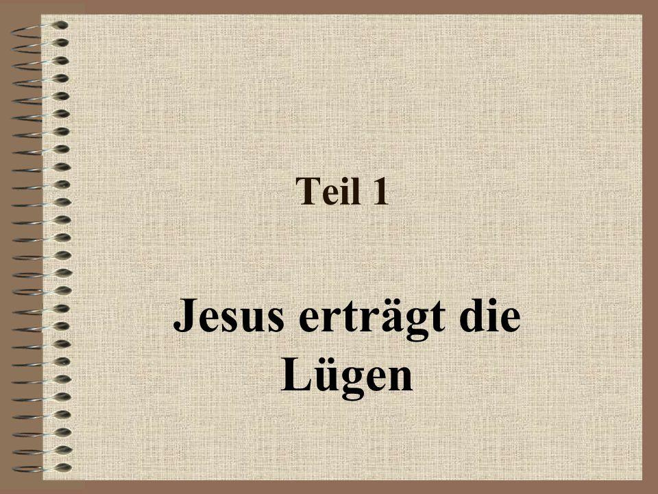 Teil 1 Jesus erträgt die Lügen