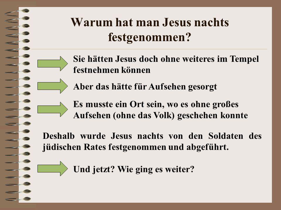 Warum hat man Jesus nachts festgenommen.