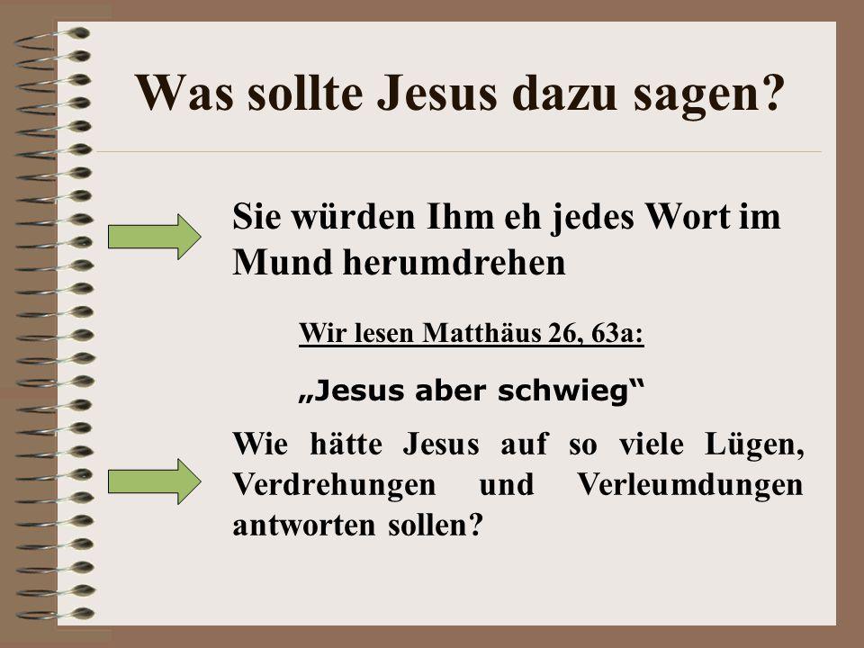 Was sollte Jesus dazu sagen.