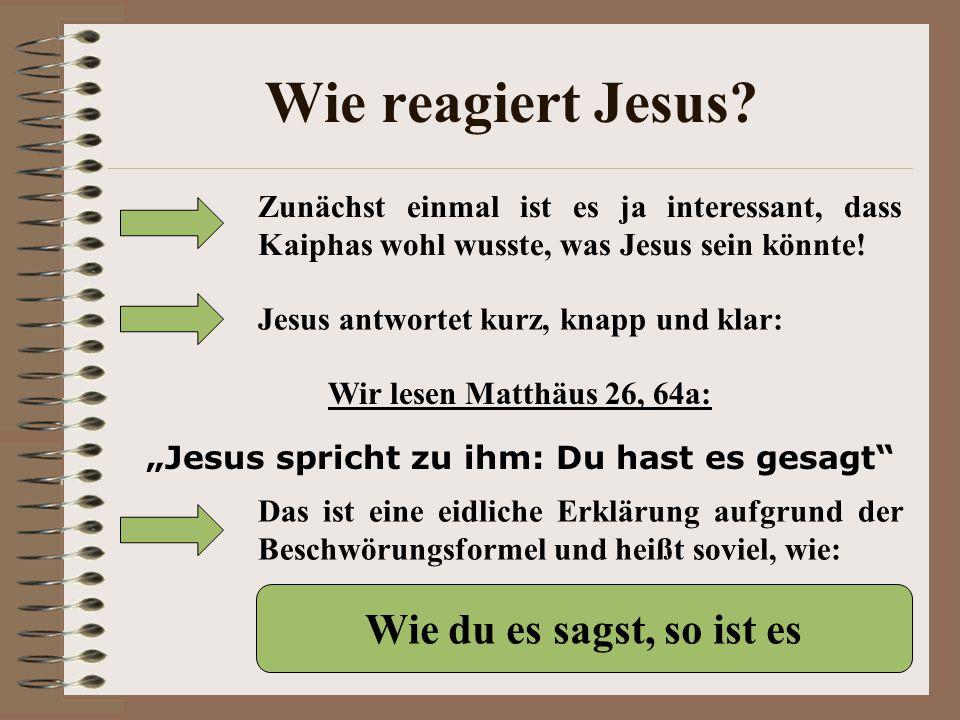 Wie reagiert Jesus.