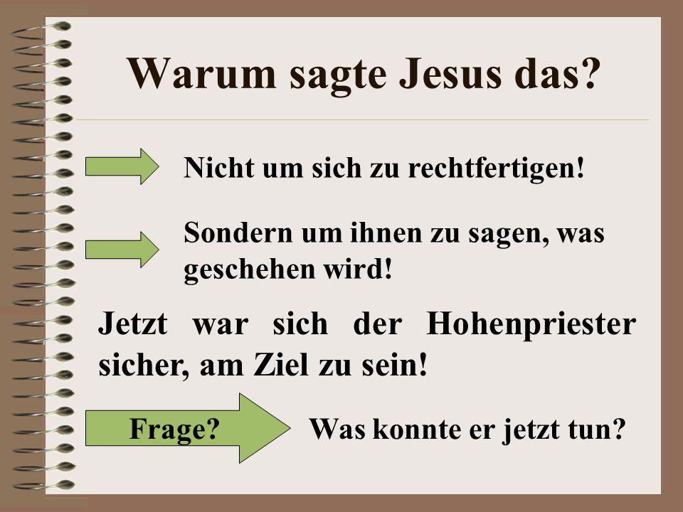 Warum sagte Jesus das.Nicht um sich zu rechtfertigen.