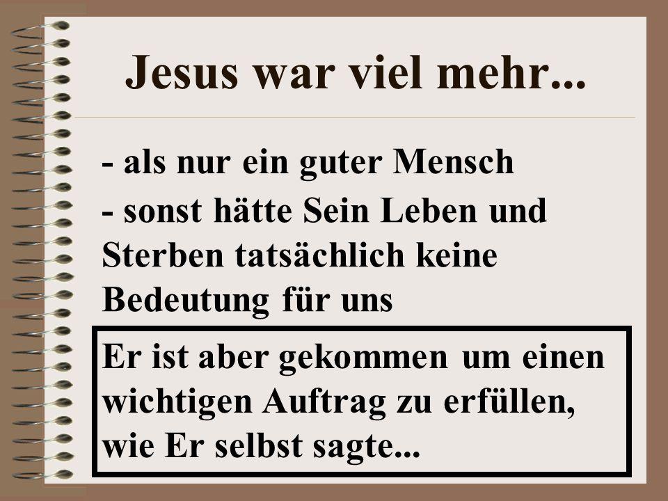 Jesus war viel mehr...