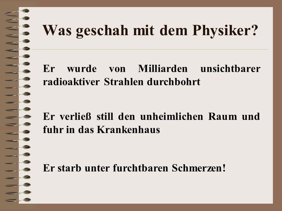 Was geschah mit dem Physiker.