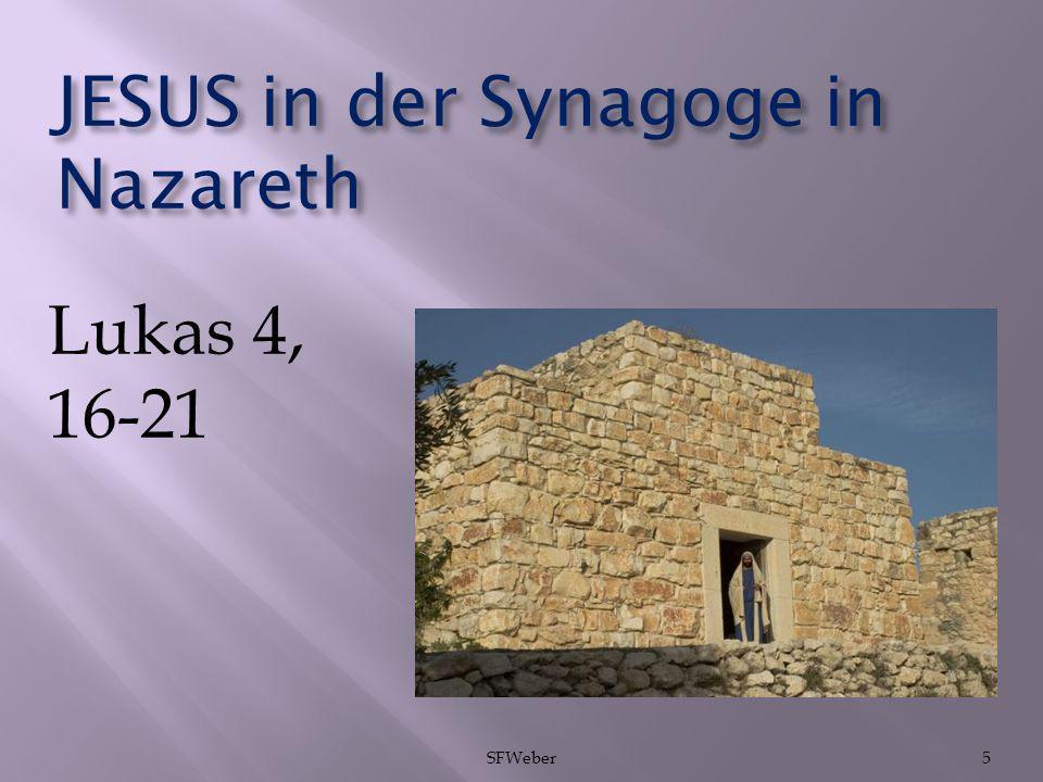 JESUS in der Synagoge in Nazareth Lukas 4, 16-21 SFWeber5