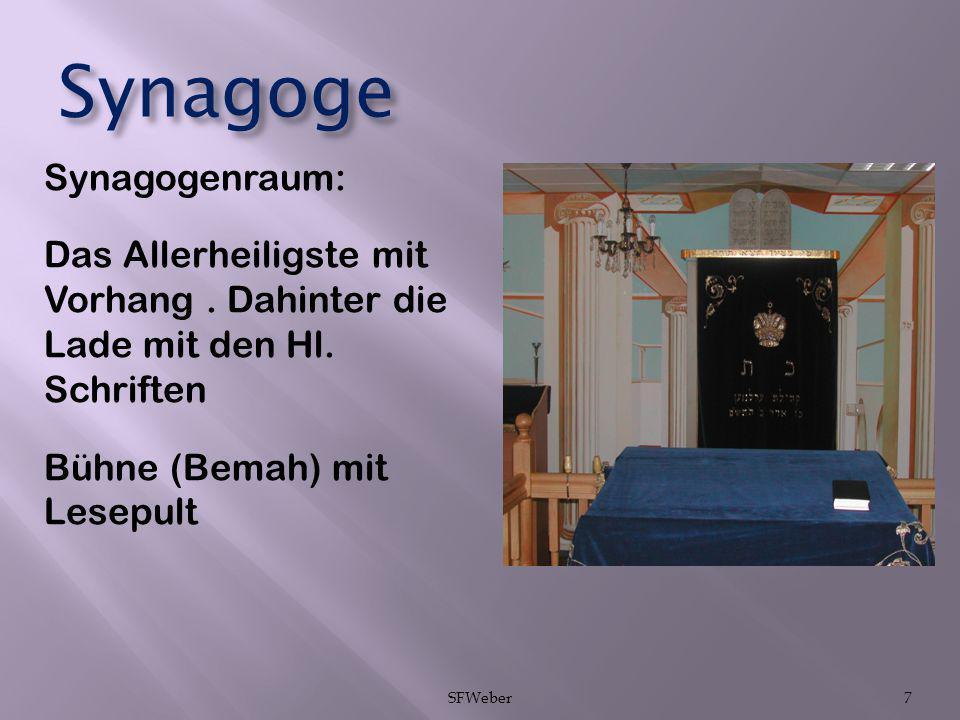 Synagoge Synagogenraum: Das Allerheiligste mit Vorhang. Dahinter die Lade mit den Hl. Schriften Bühne (Bemah) mit Lesepult SFWeber7