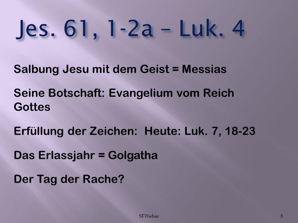Jes.61,1-2a – Apg. 26,17-18 Geistliche Erfüllung.