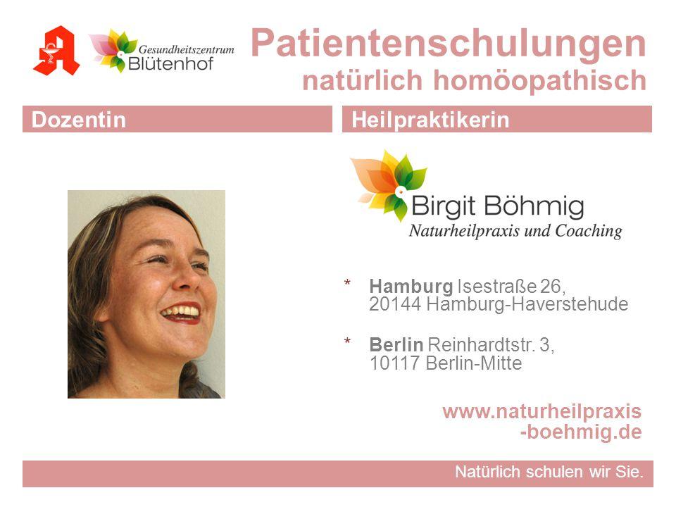 Natürlich schulen wir Sie. Patientenschulungen natürlich homöopathisch DozentinHeilpraktikerin  Hamburg Isestraße 26, 20144 Hamburg-Haverstehude  Be