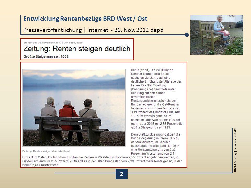 Entwicklung Rentenbezüge BRD West / Ost NBCM-Beratung | im November 2012 Presseveröffentlichung | Internet - 26. Nov. 2012 dapd 2