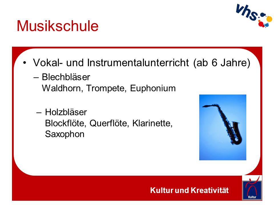 Musikschule Vokal- und Instrumentalunterricht (ab 6 Jahre) –Blechbläser Waldhorn, Trompete, Euphonium –Holzbläser Blockflöte, Querflöte, Klarinette, S