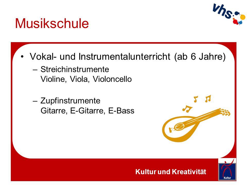 Musikschule Vokal- und Instrumentalunterricht (ab 6 Jahre) –Streichinstrumente Violine, Viola, Violoncello –Zupfinstrumente Gitarre, E-Gitarre, E-Bass