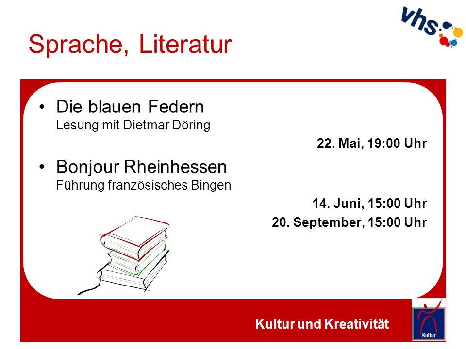 Sprache, Literatur Die blauen Federn Lesung mit Dietmar Döring 22. Mai, 19:00 Uhr Bonjour Rheinhessen Führung französisches Bingen 14. Juni, 15:00 Uhr