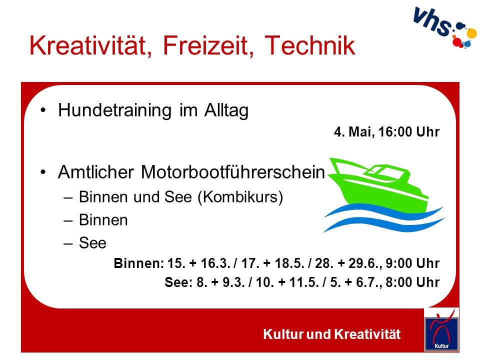 Kreativität, Freizeit, Technik Hundetraining im Alltag 4. Mai, 16:00 Uhr Amtlicher Motorbootführerschein –Binnen und See (Kombikurs) –Binnen –See Binn