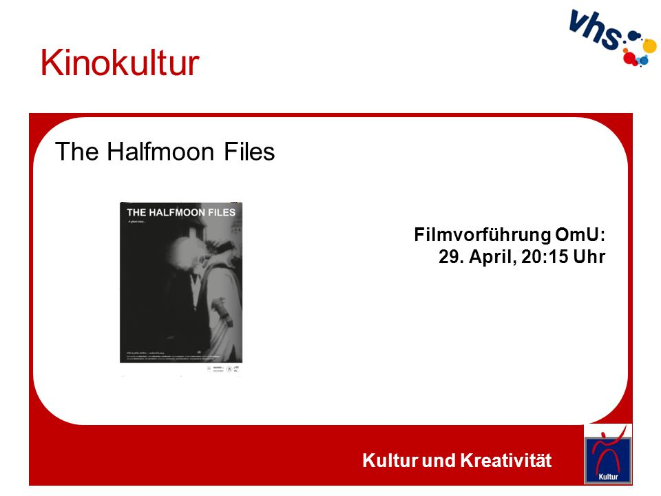 Kinokultur The Halfmoon Files Filmvorführung OmU: 29. April, 20:15 Uhr Kultur und Kreativität