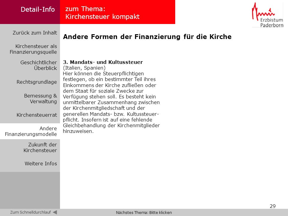 29 zum Thema: Kirchensteuer kompakt Zurück zum Inhalt Kirchensteuer als Finanzierungsquelle Bemessung & Verwaltung Geschichtlicher Überblick Rechtsgru