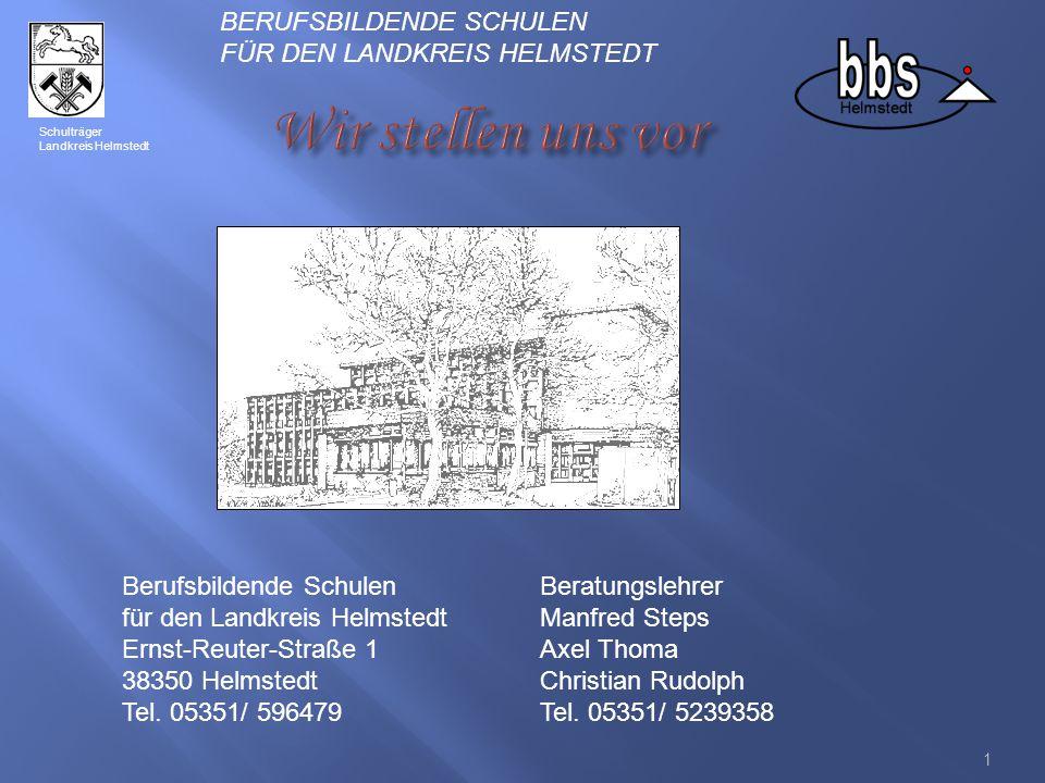 1 Berufsbildende SchulenBeratungslehrer für den Landkreis HelmstedtManfred Steps Ernst-Reuter-Straße 1Axel Thoma 38350 Helmstedt Christian Rudolph Tel.