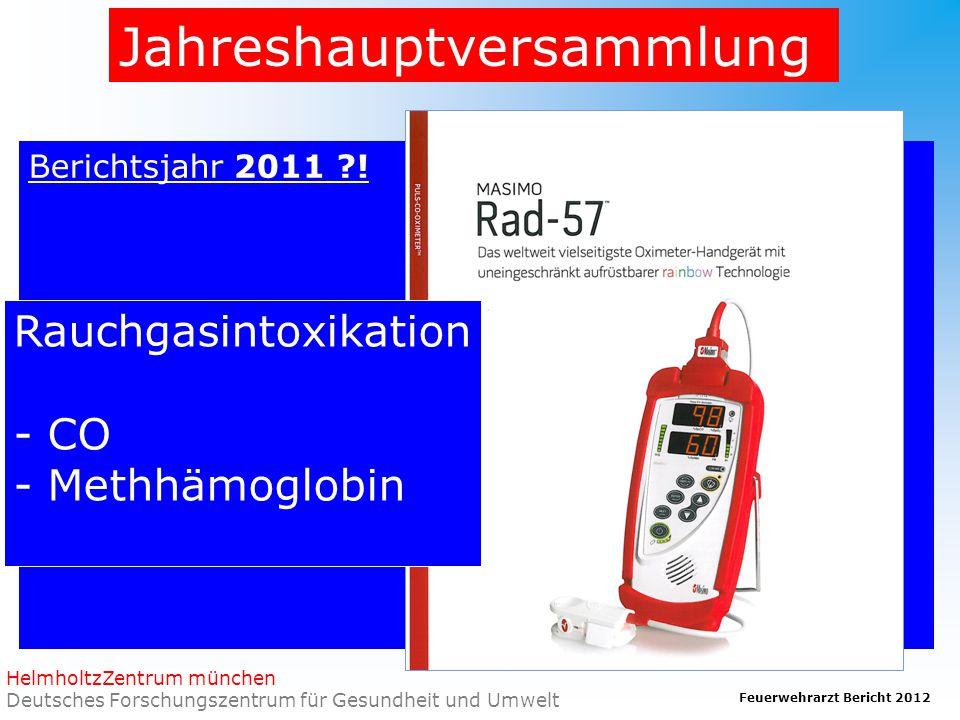 Feuerwehrarzt Bericht 2012 HelmholtzZentrum münchen Deutsches Forschungszentrum für Gesundheit und Umwelt Jahreshauptversammlung Berichtsjahr 2011 .