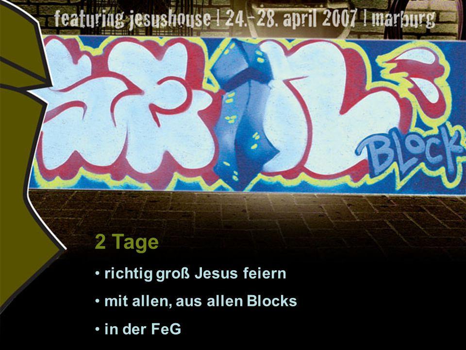 2 Tage richtig groß Jesus feiern mit allen, aus allen Blocks in der FeG
