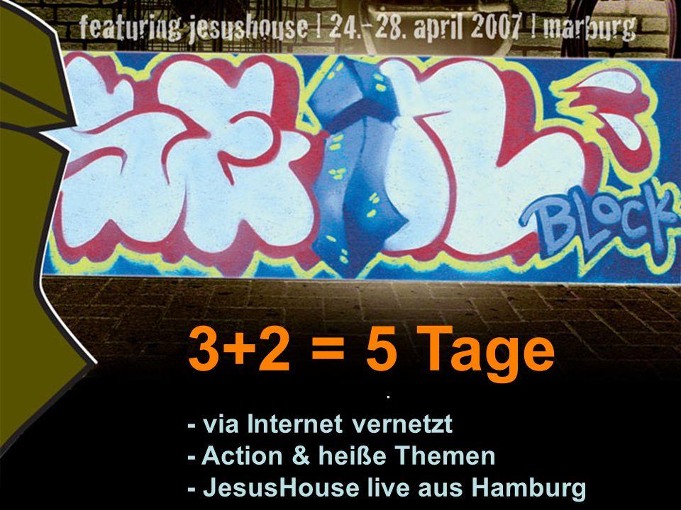 . 3+2 = 5 Tage - via Internet vernetzt - Action & heiße Themen - JesusHouse live aus Hamburg