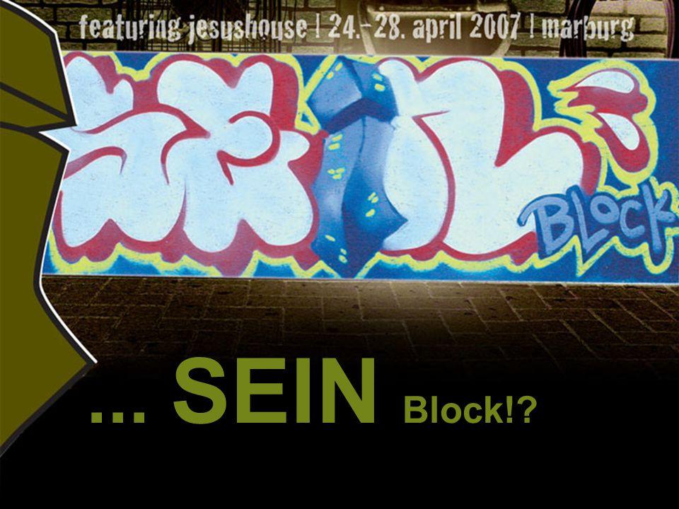 """""""...Jesus in my house! – oder anders ausgedrückt: """"SEIN Block ."""