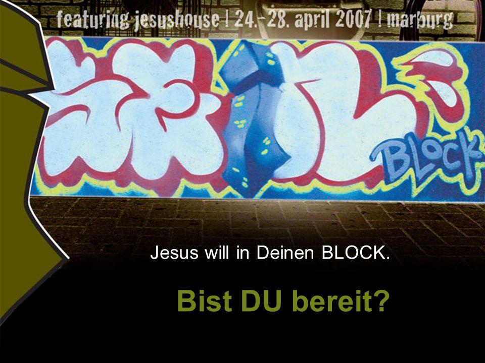 Bist DU bereit wenn Jesus kommt Jesus will in Deinen BLOCK. Bist DU bereit