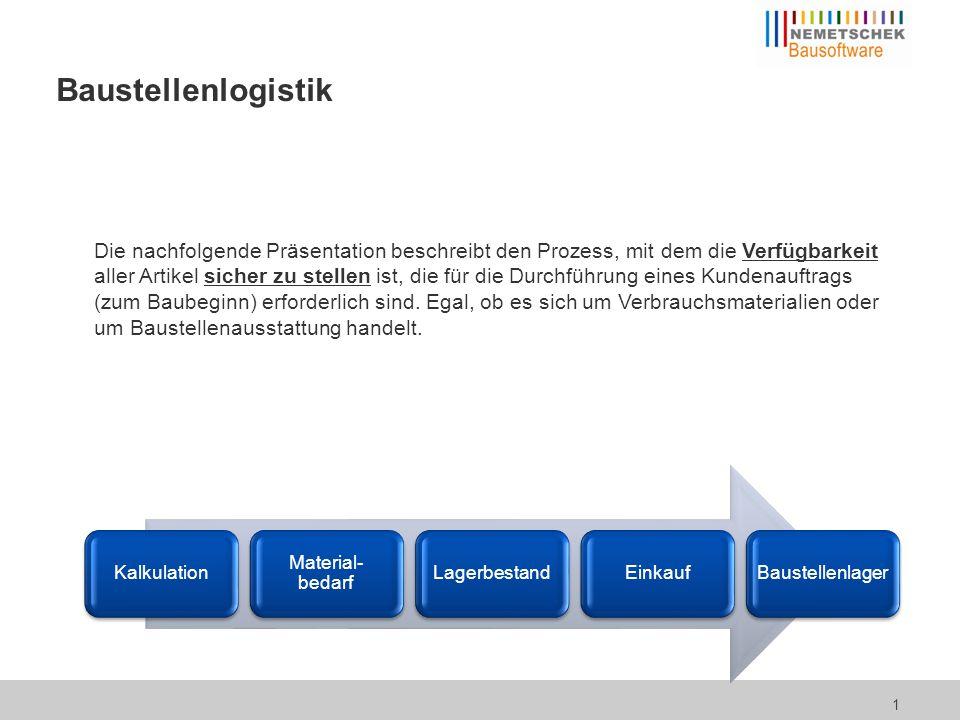 """Die Prozesskette 2 Für die Baustellen/Aufträge, für die die Baulogistik zum Tragen kommen soll, wird """"mit einem Klick ein sog."""