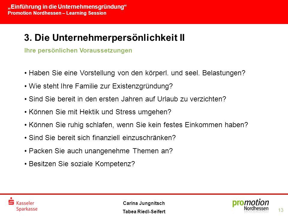 """""""Einführung in die Unternehmensgründung Promotion Nordhessen – Learning Session 13 Carina Jungnitsch Tabea Riedl-Seifert 3."""
