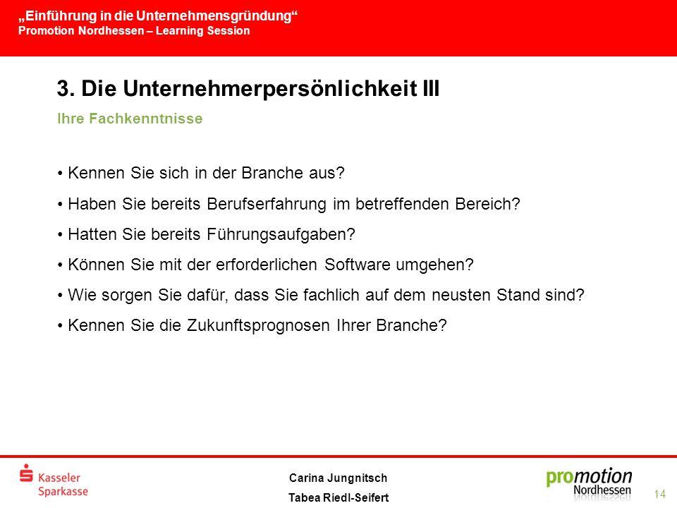 """""""Einführung in die Unternehmensgründung Promotion Nordhessen – Learning Session 14 Carina Jungnitsch Tabea Riedl-Seifert 3."""