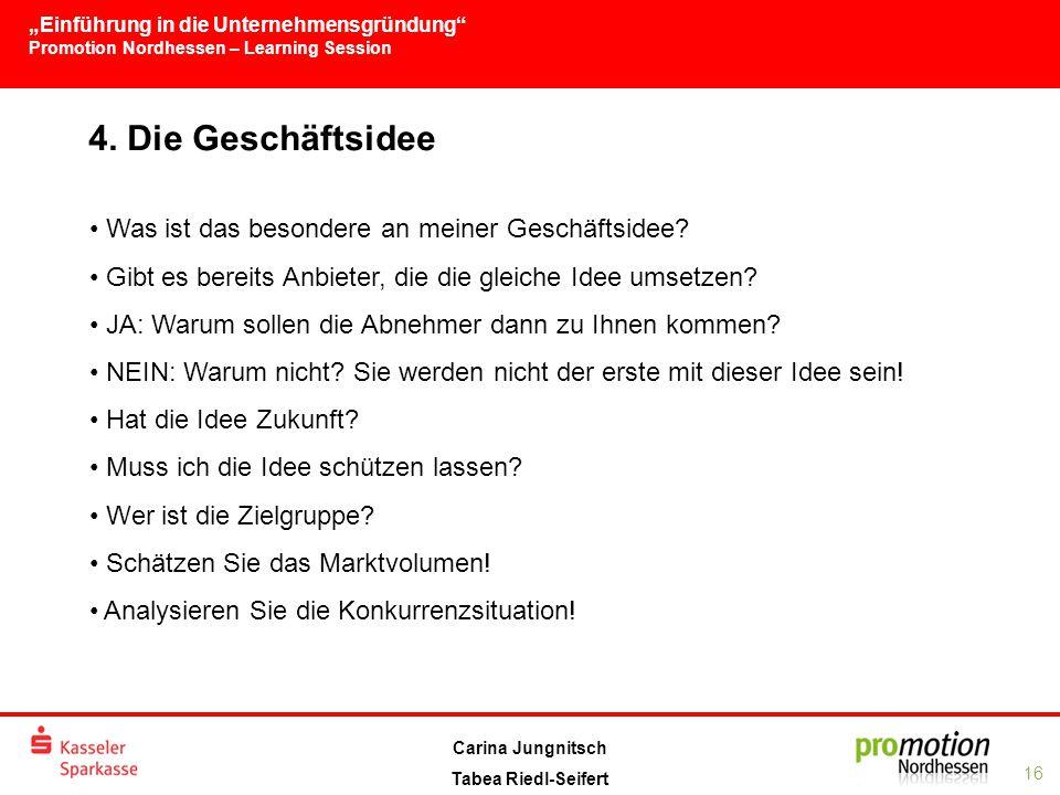 """""""Einführung in die Unternehmensgründung Promotion Nordhessen – Learning Session 16 Carina Jungnitsch Tabea Riedl-Seifert 4."""