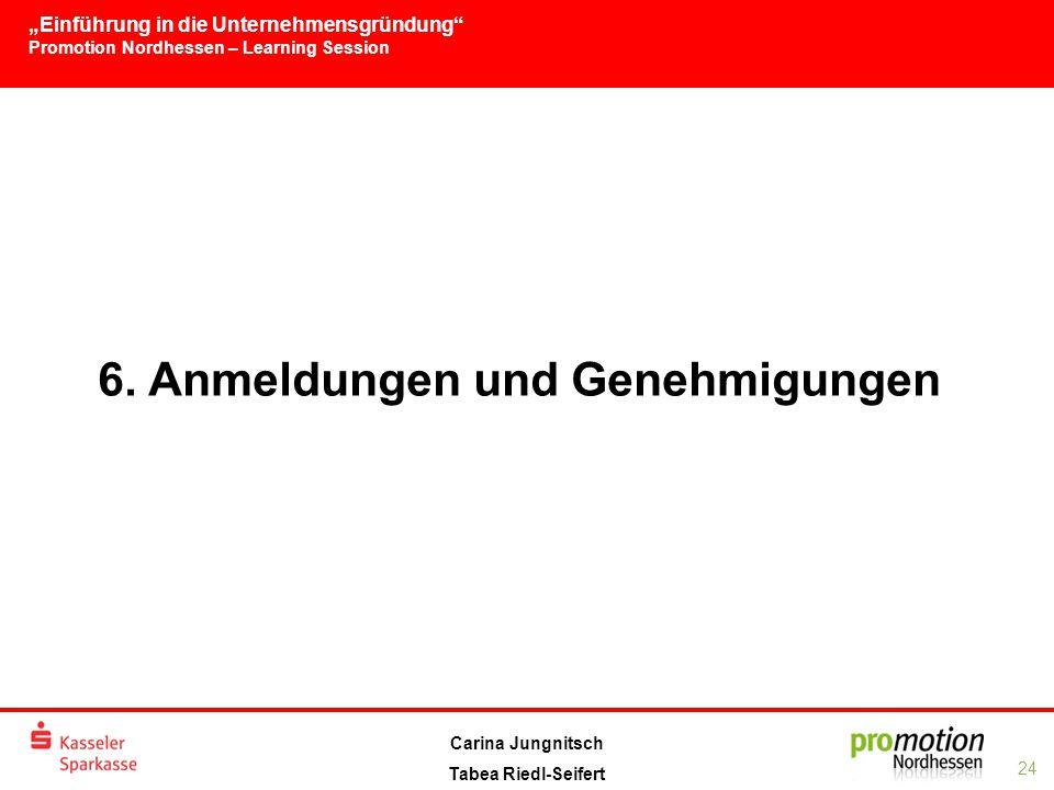 """""""Einführung in die Unternehmensgründung Promotion Nordhessen – Learning Session 24 Carina Jungnitsch Tabea Riedl-Seifert 6."""