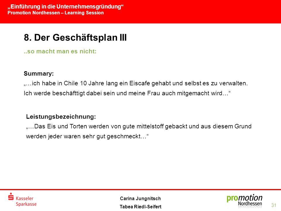 """""""Einführung in die Unternehmensgründung Promotion Nordhessen – Learning Session 31 Carina Jungnitsch Tabea Riedl-Seifert 8."""